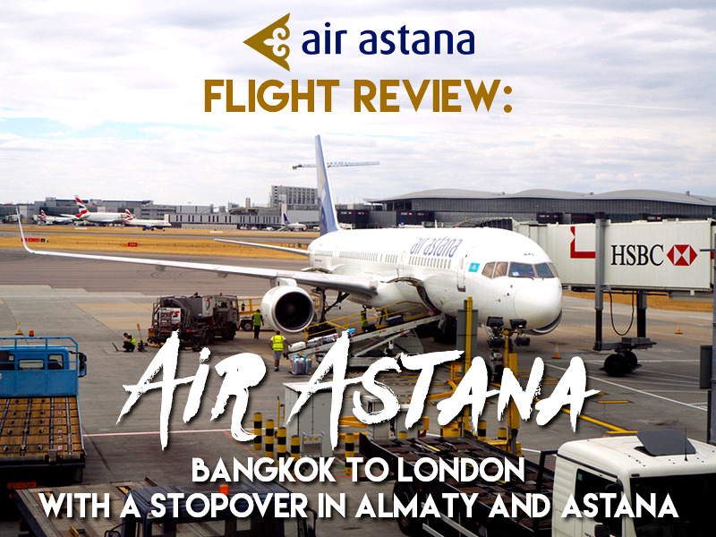 Air Astana flight review - Bangkok to London with a stopover in Almaty and Astana