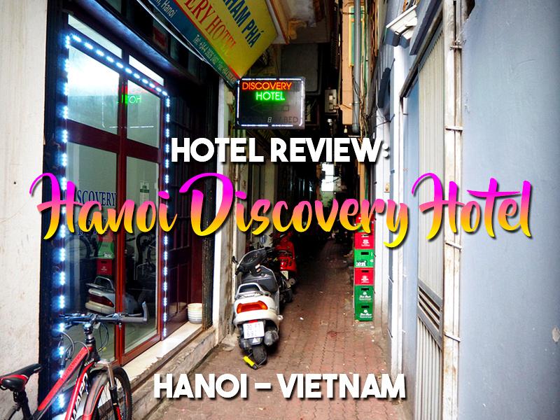 Hotel Review: Hanoi Discovery Hotel, Hanoi - Vietnam