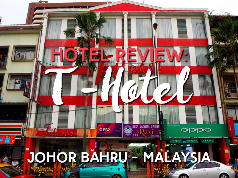 Hotel Review: T-Hotel Johor Bahru