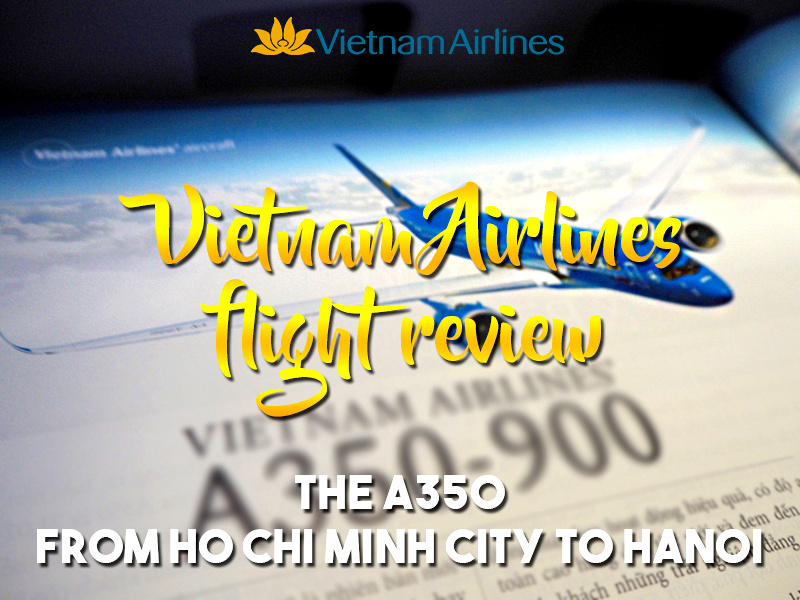 Vietnam Airlines flight review - The A350 from Ho Chi Minh City to Hanoi