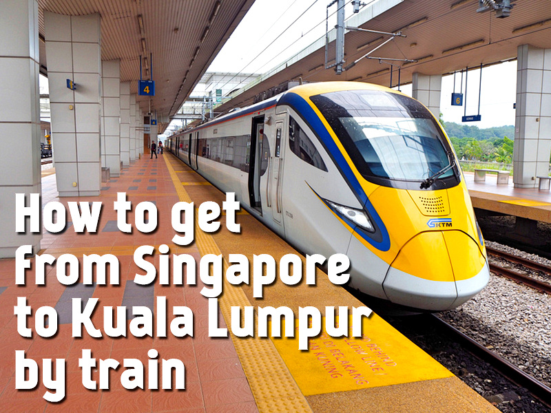How to get from Singapore to Kuala Lumpur by train