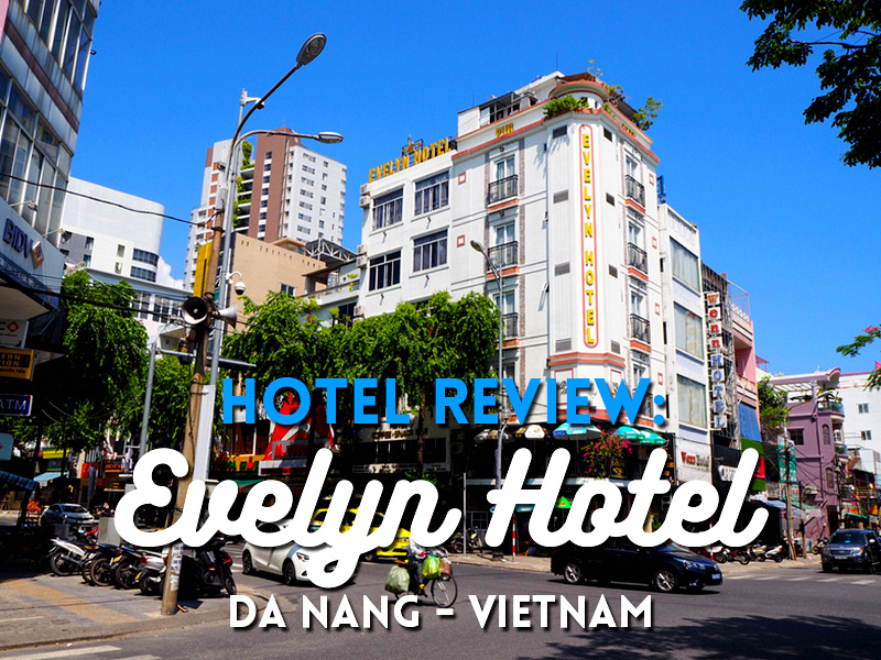 Hotel Review: Evelyn Hotel, Da Nang - Vietnam