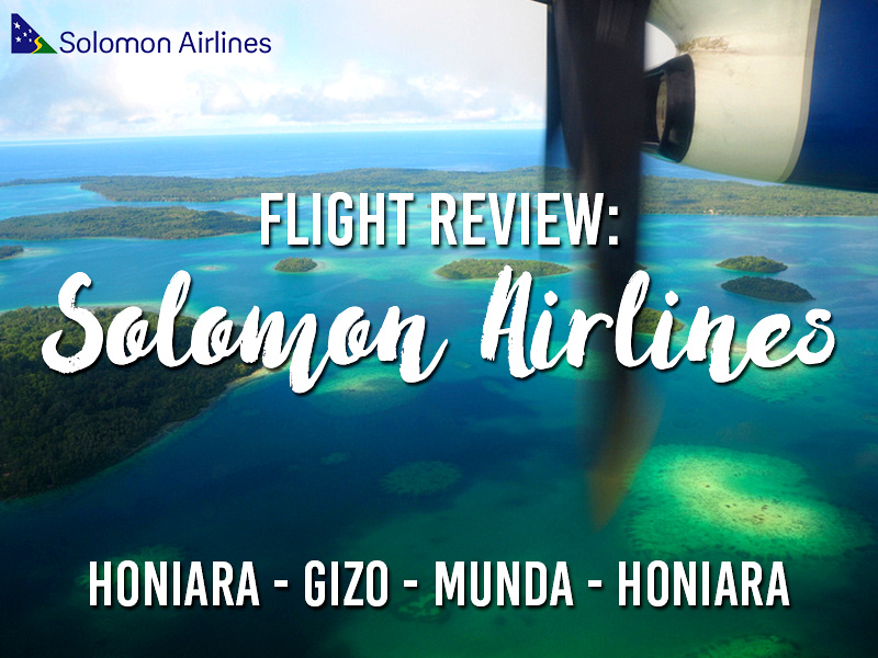 Flight Review: Solomon Airlines - Honiara - Gizo - Munda - Honiara