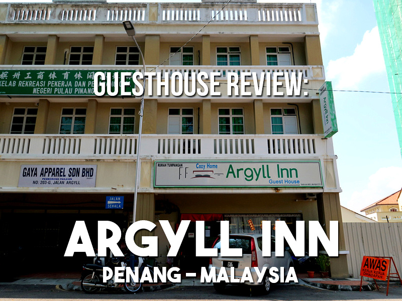 Guesthouse Review: Argyll Inn, Penang - Malaysia