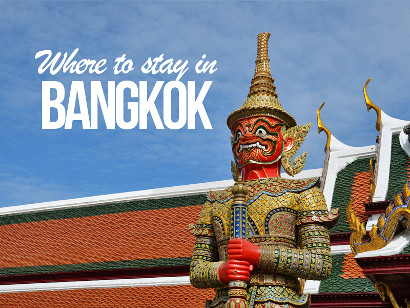 Where to stay in Bangkok - Thailand
