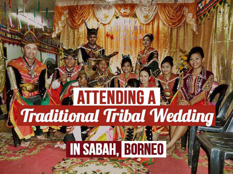 Attending a traditional tribal wedding in Sabah, Borneo