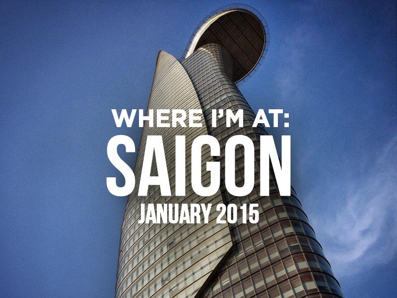Where I'm At: Saigon – January 2016