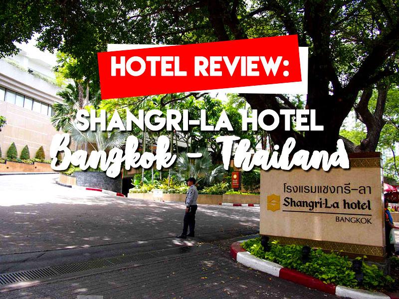 Hotel Review: Shangri-La Hotel, Bangkok - Thailand