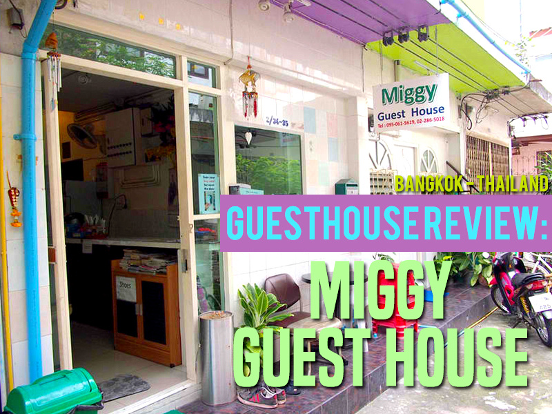 Guesthouse Review: Miggy Guest House, Bangkok - Thailand