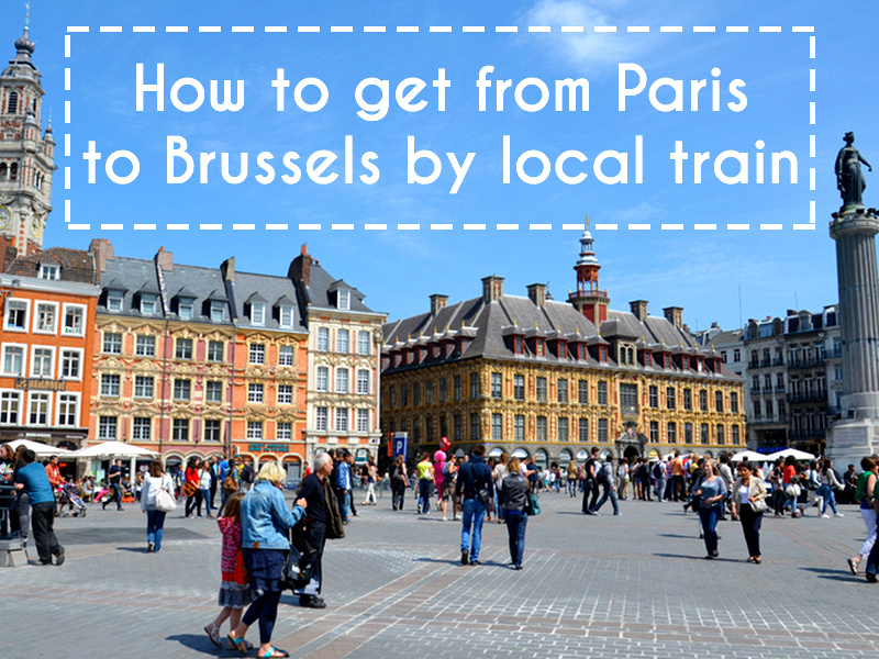 How to get from Paris to Brussels by local train