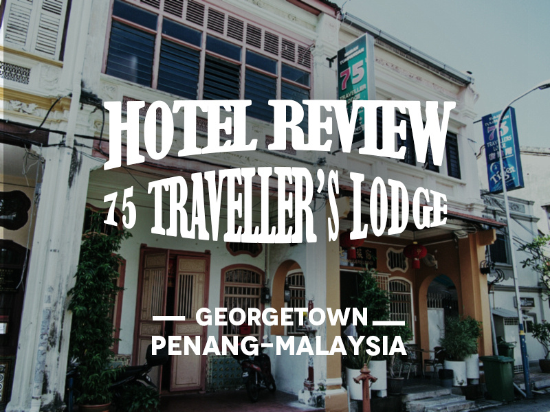 75 Traveller's Lodge, Georgetown, Penang - Malaysia
