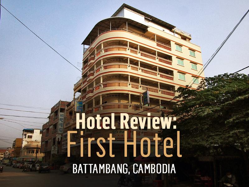 First Hotel, Battambang - Cambodia