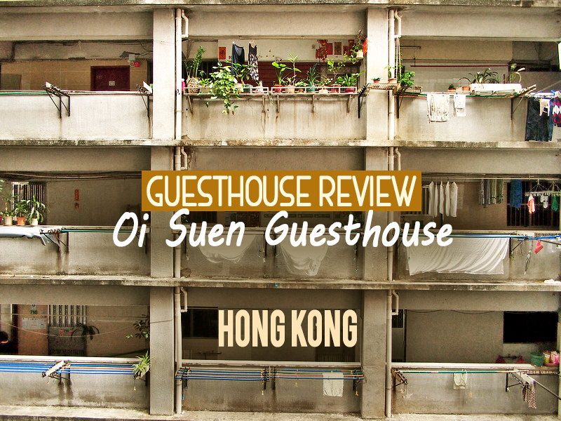 Guesthouse Review: Oi Suen Guesthouse, Hong Kong