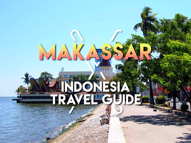 Makassar Travel Guide