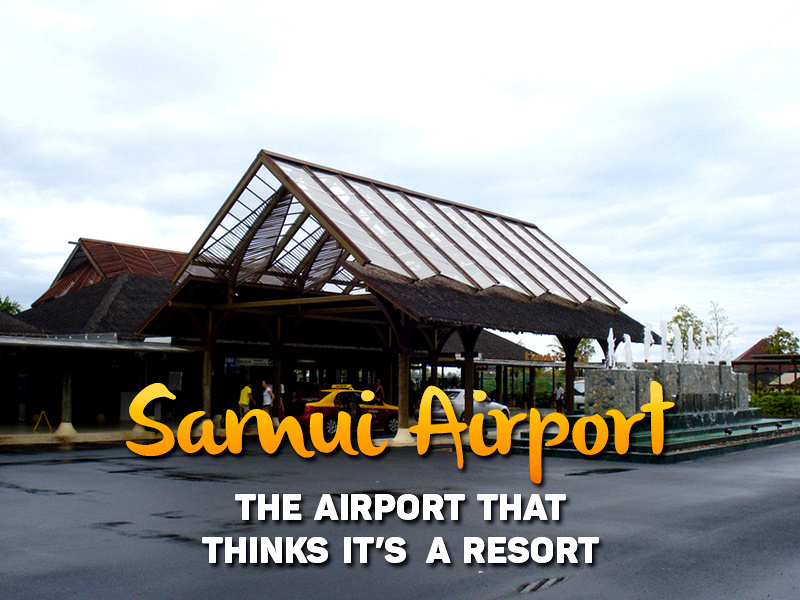 Samui Airport - the airport that thinks it's a resort