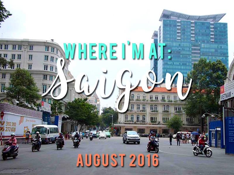 Where I'm At: Saigon – August 2016