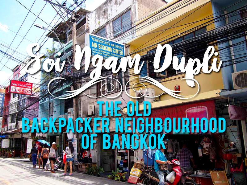 Soi Ngam Dupli - The old backpacker neighbourhood of Bangkok