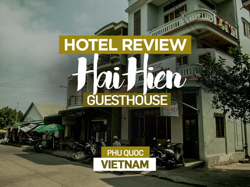 Hotel Review: Hai Hien Guesthouse, Phu Quoc - Vietnam
