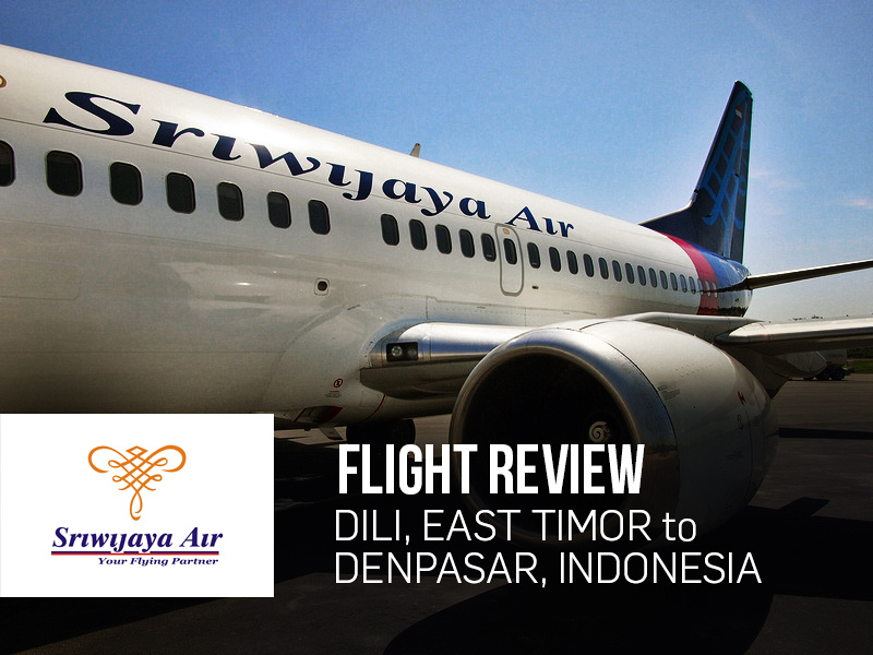 Flight Review: Sriwijaya Air - Dili (East Timor) to Denpasar (Indonesia)
