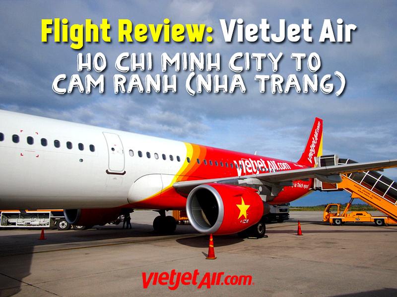 Flight Review: Vietjet Air – Ho Chi Minh City to Cam Ranh (Nha Trang)