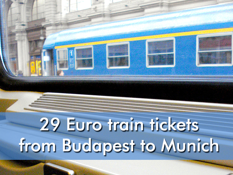 29 Euro train tickets from Budapest to Munich