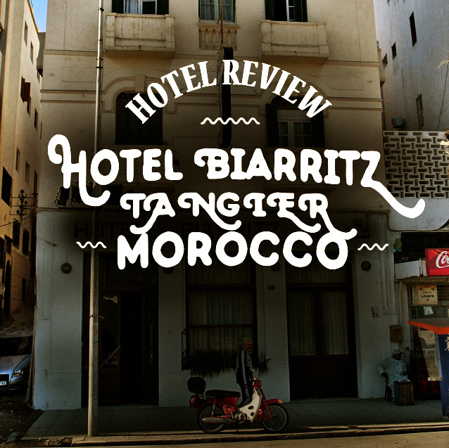 Hotel Review: Hotel Biarritz, Tangier - Morocco
