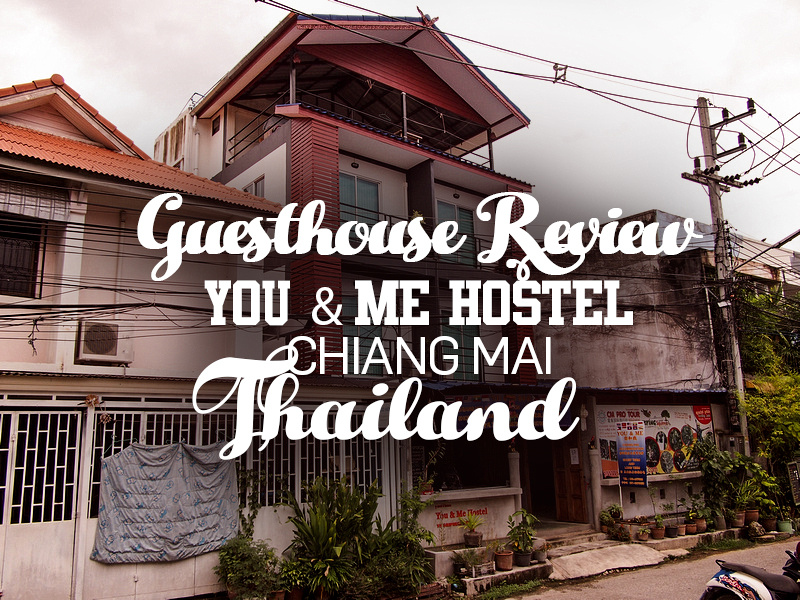 You & Me Hostel, Chiang Mai - Thailand