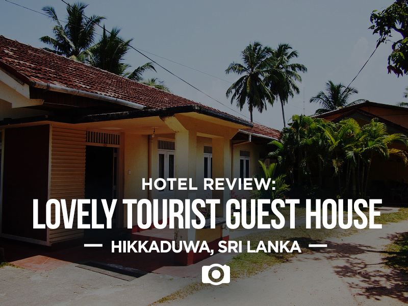 Lovely Tourist Guest House, Hikkaduwa - Sri Lanka