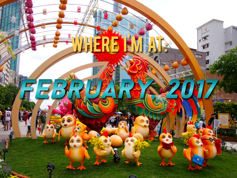 Where I'm At: February, 2017 - Year of the Rooster edition