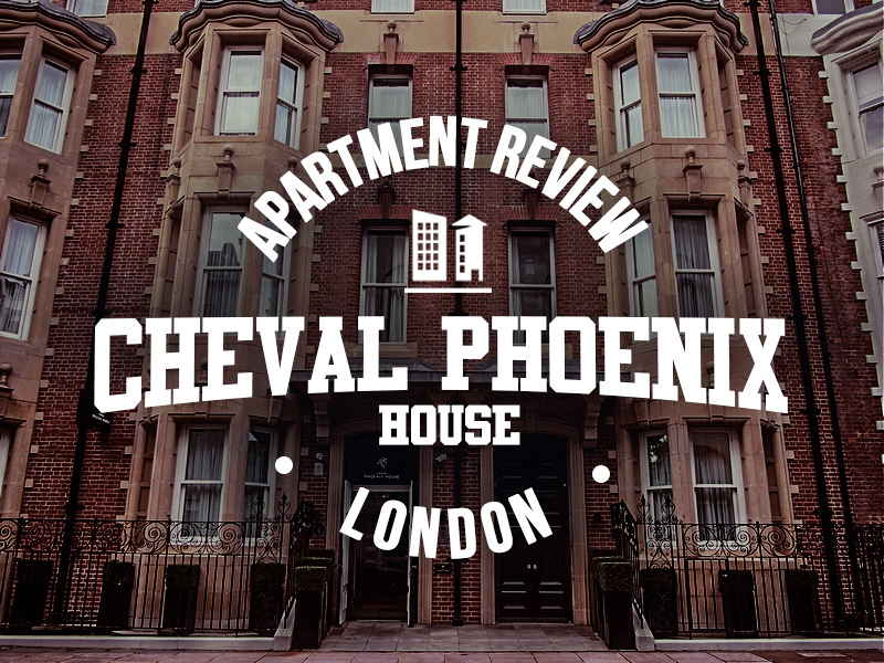 Apartment Review: Cheval Phoenix House, London