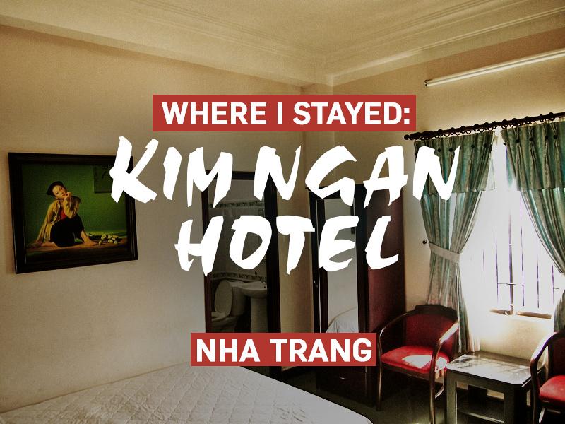 Hotel Review: Kim Ngan Hotel, Nha Trang - Vietnam