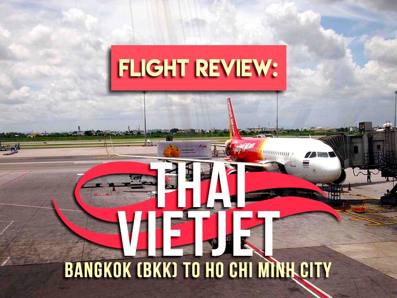 Flight Review: Thai Vietjet – Bangkok (BKK) to Ho Chi Minh City