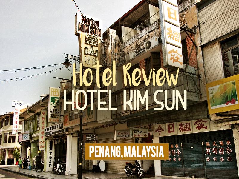 Kim Sun Hotel, Penang - Malaysia