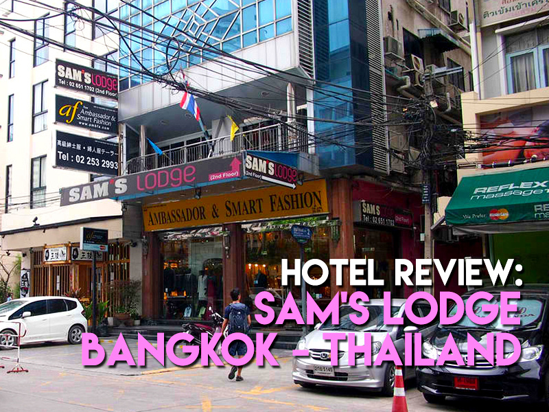 Hotel Review: Sam's Lodge Hotel, Bangkok - Thailand