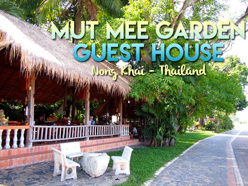 Guesthouse Review: Mut Mee Garden Guest House, Nong Khai - Thailand