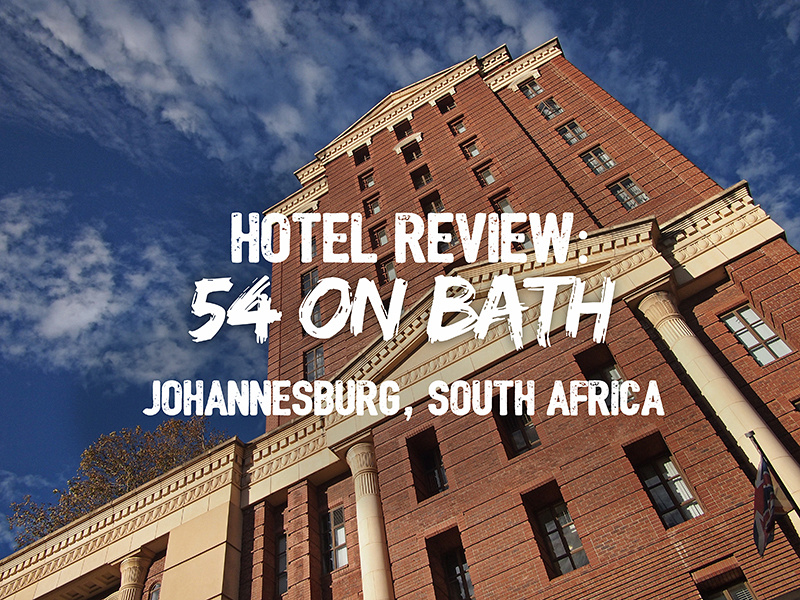 Hotel Review: 54 on Bath Hotel, Johannesburg - South Africa
