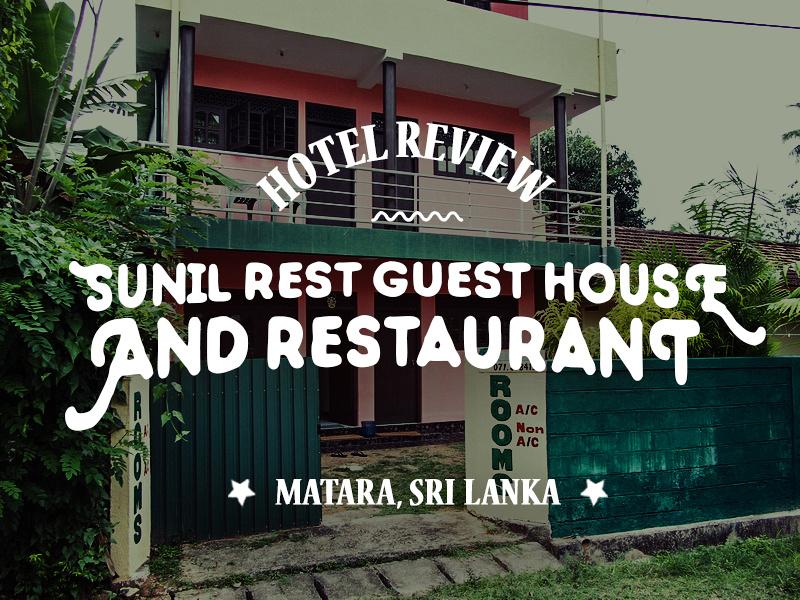 Sunil Rest Guest House & Restaurant, Matara - Sri Lanka