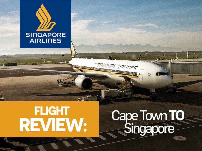 Flight Review: Singapore Airlines - Cape Town to Singapore