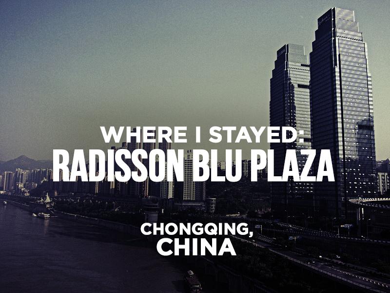 Hotel Review: Radisson Blu Plaza Chongqing, China