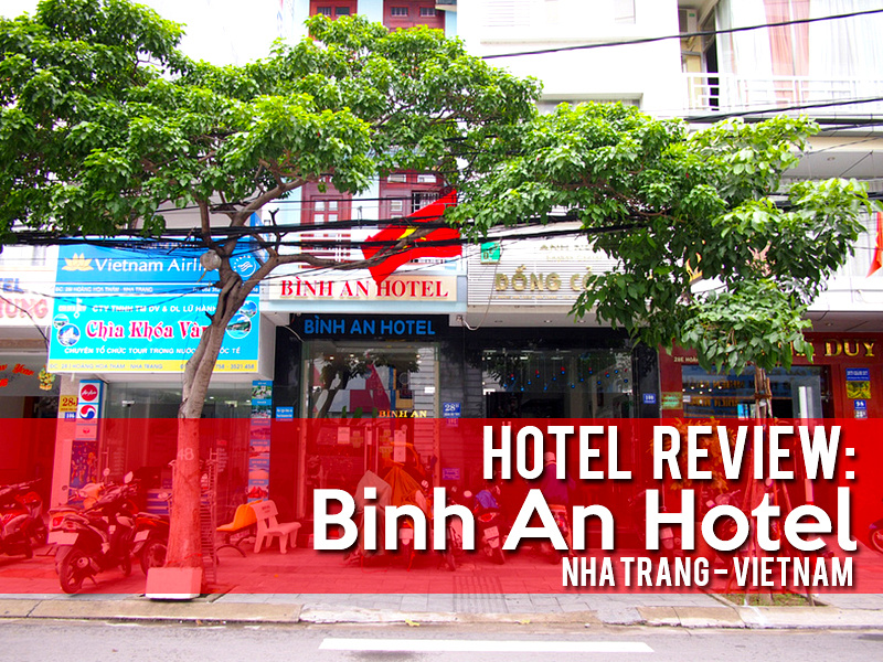 Hotel Review: Binh An Hotel, Nha Trang - Vietnam