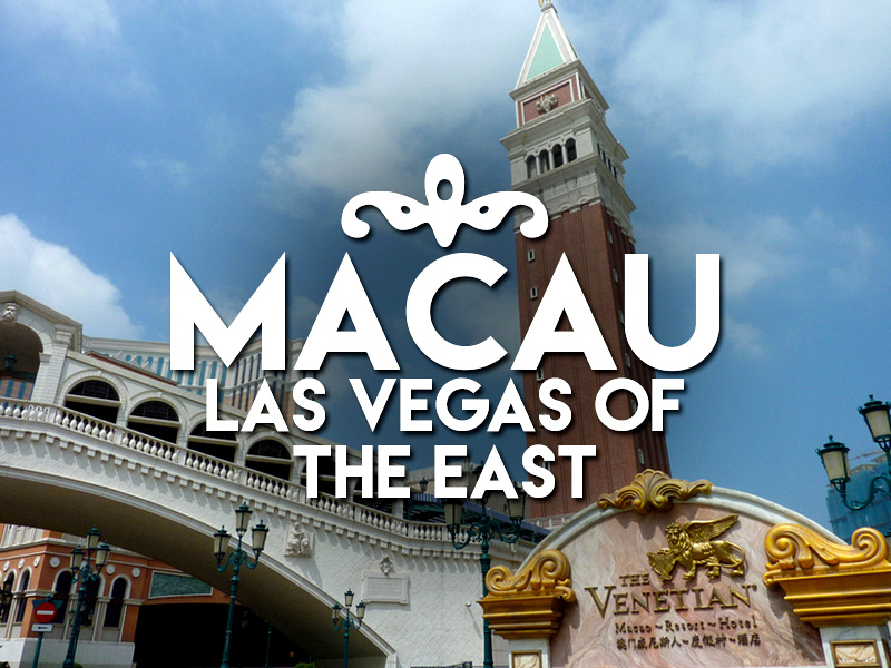 Macau - Las Vegas of the East