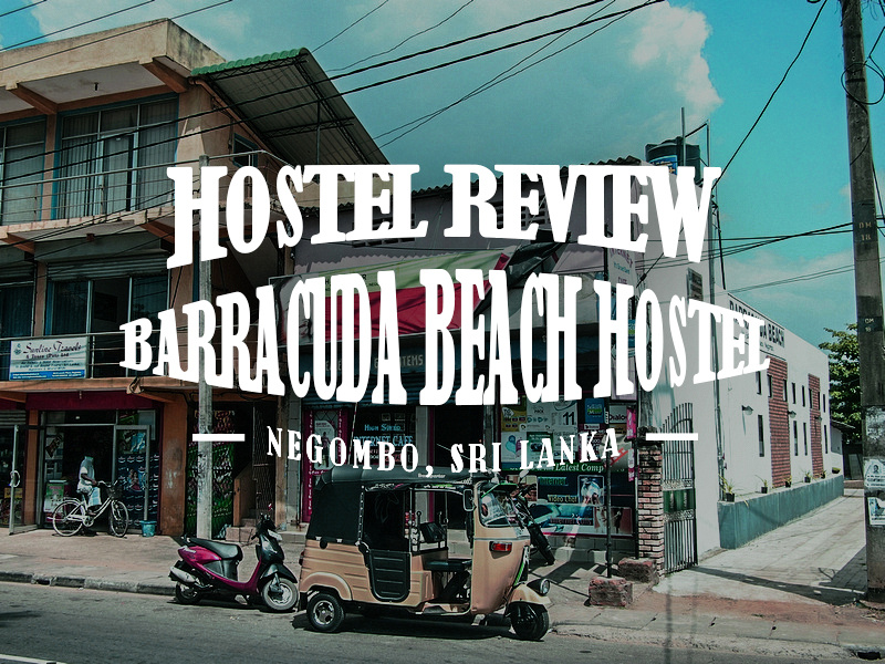 Barracuda Beach Hostel, Negombo - Sri Lanka