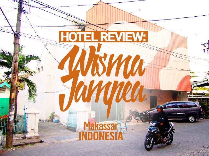 Hotel Review: Wisma Jampea, Makassar - Indonesia