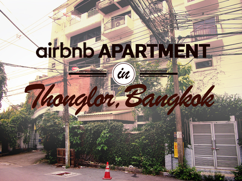 Airbnb apartment in Thonglor - Bangkok