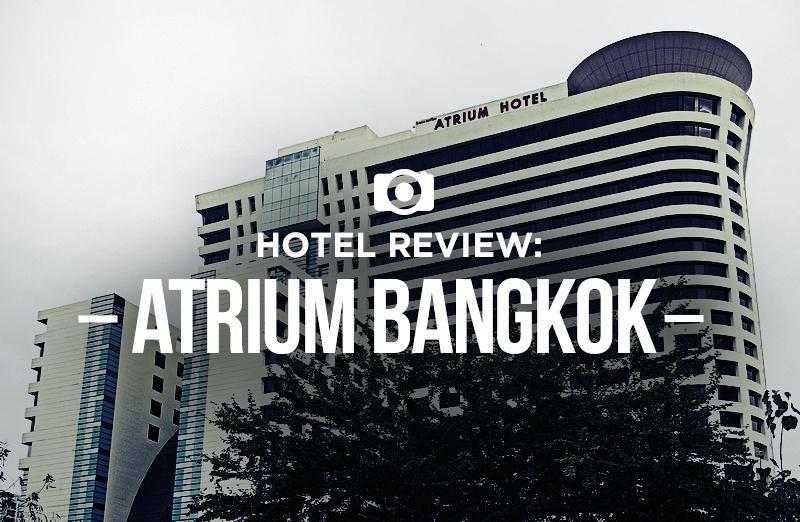 Hotel Review: Atrium Bangkok