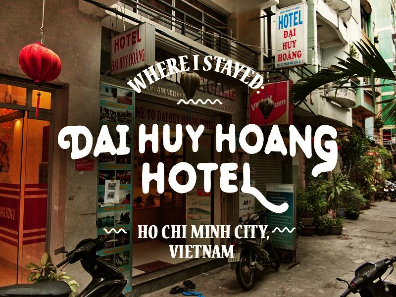 Hotel Review: Dai Huy Hoang Hotel, Ho Chi Minh City - Vietnam