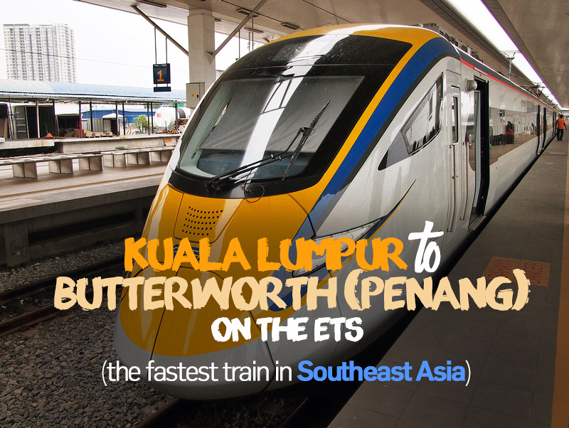 Kuala Lumpur to Butterworth (Penang) with the ETS - the fastest train in Southeast Asia