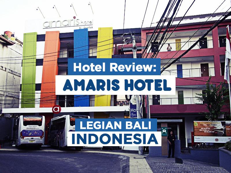 Hotel Review: Amaris Hotel, Legian, Bali - Indonesia